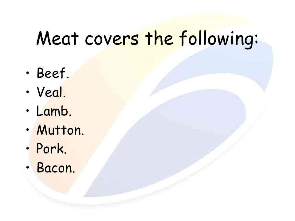 Meat covers the following: