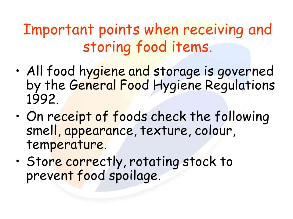 Important points when receiving and storing food items.