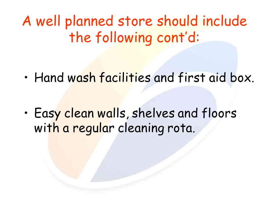 A well planned store should include the following cont'd: