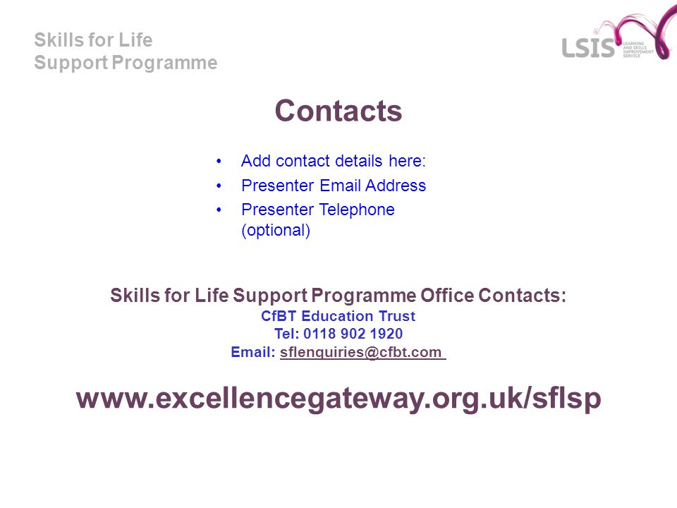 Skills for Life Support Programme Office Contacts: