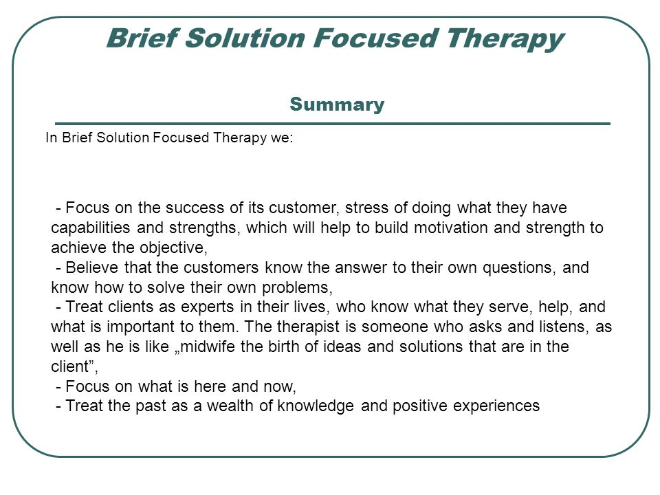 a solution focused brief therapist believes