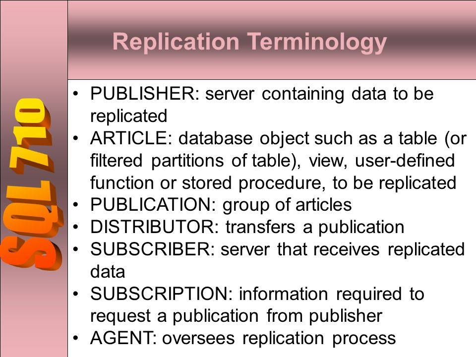 Overview – Chapter 11 SQL 710 Overview of Replication - ppt