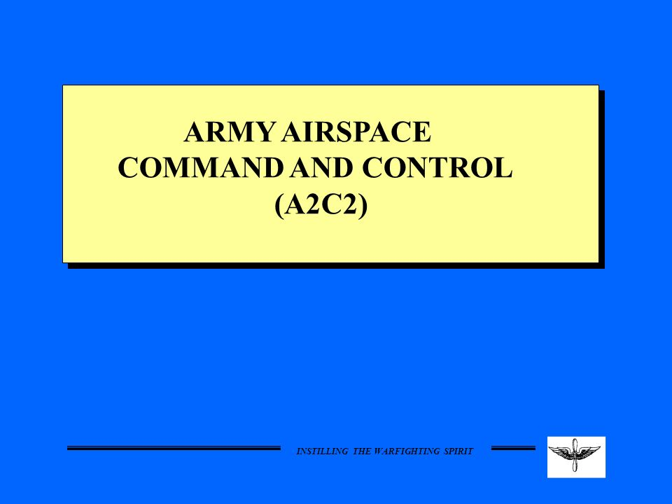 ARMY AIRSPACE COMMAND AND CONTROL (A2C2)