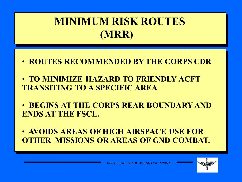 MINIMUM RISK ROUTES (MRR) ROUTES RECOMMENDED BY THE CORPS CDR