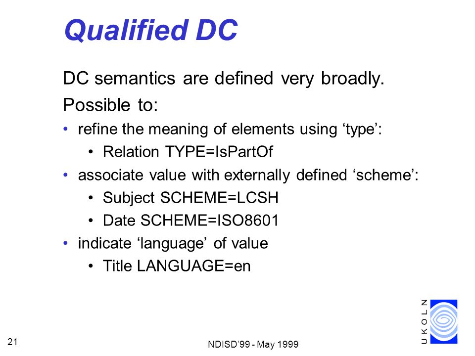 Qualified DC DC semantics are defined very broadly. Possible to: