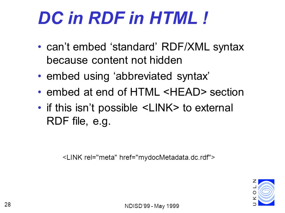 DC in RDF in HTML ! can't embed 'standard' RDF/XML syntax because content not hidden. embed using 'abbreviated syntax'