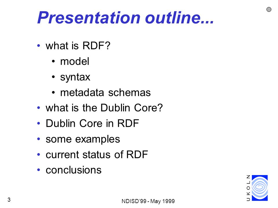 Presentation outline... what is RDF model syntax metadata schemas