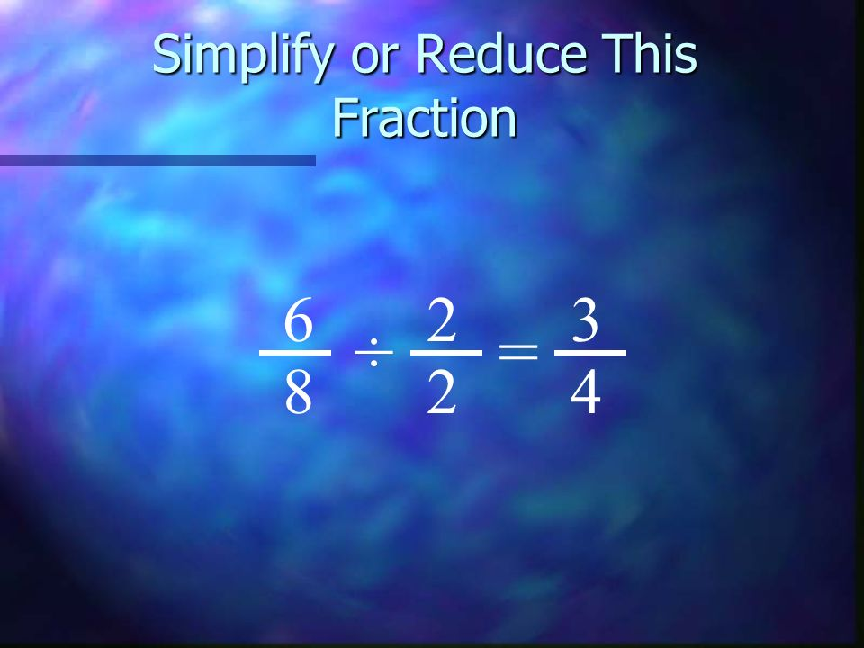 Simplify or Reduce This Fraction