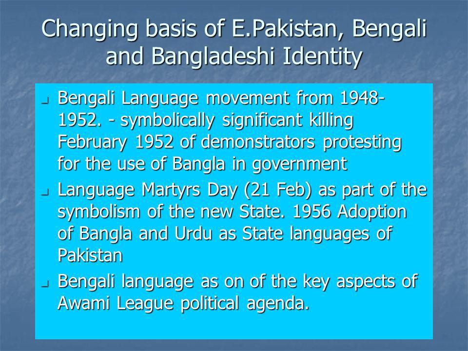 Changing basis of E.Pakistan, Bengali and Bangladeshi Identity