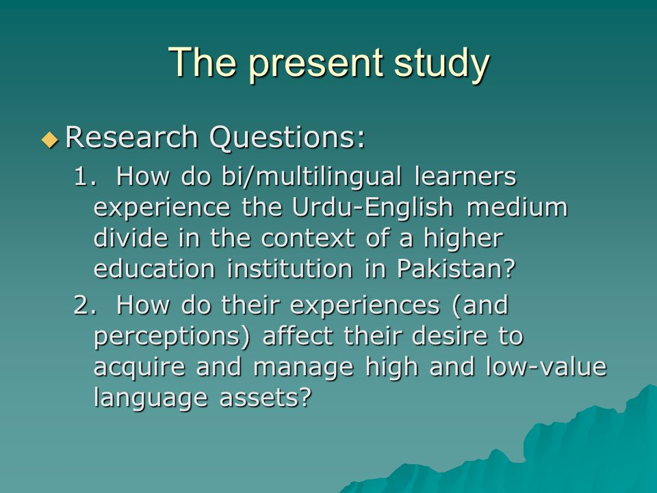 The present study Research Questions: