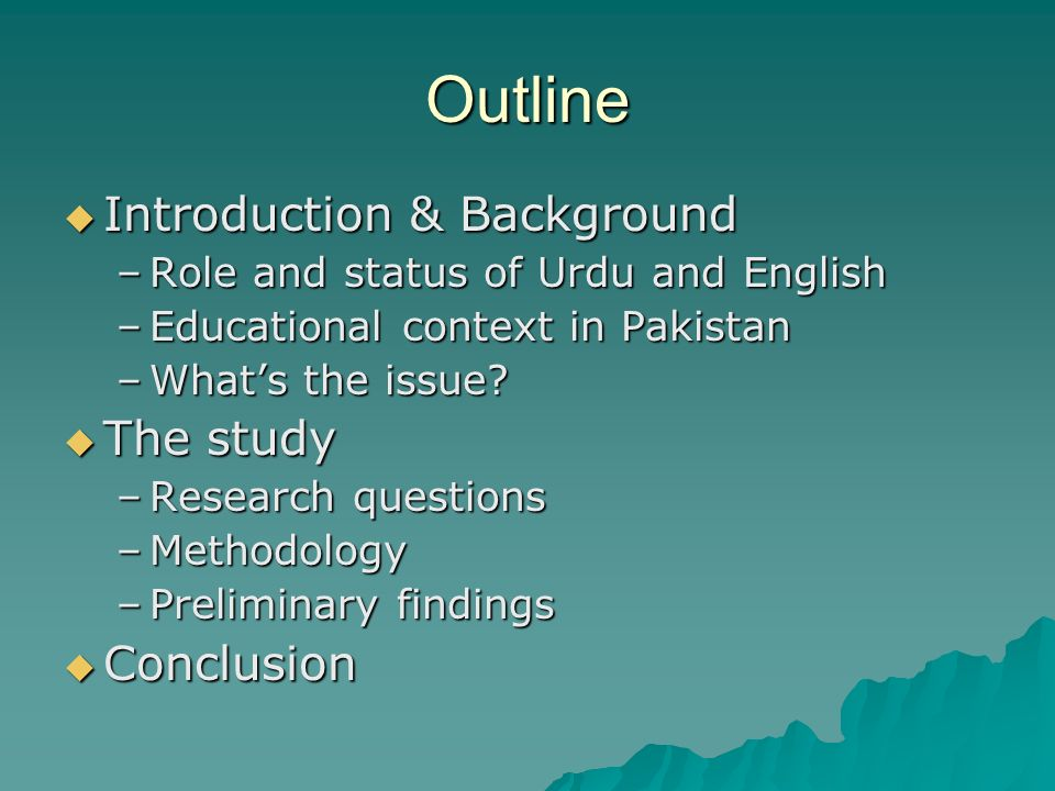 Outline Introduction & Background The study Conclusion