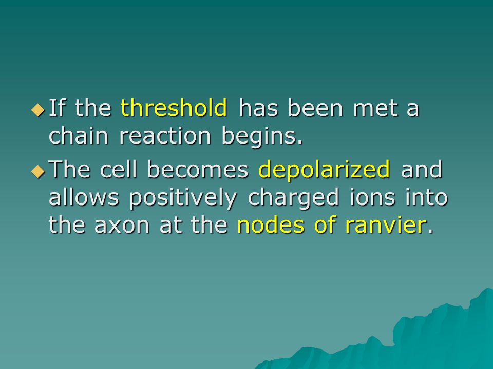 If the threshold has been met a chain reaction begins.