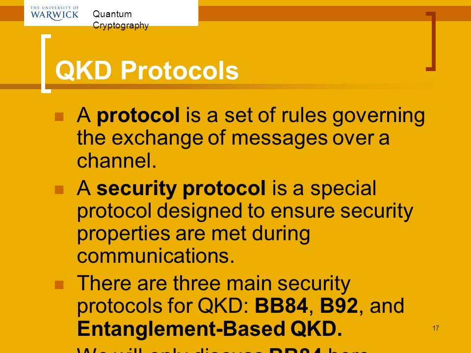 QKD Protocols A protocol is a set of rules governing the exchange of messages over a channel.