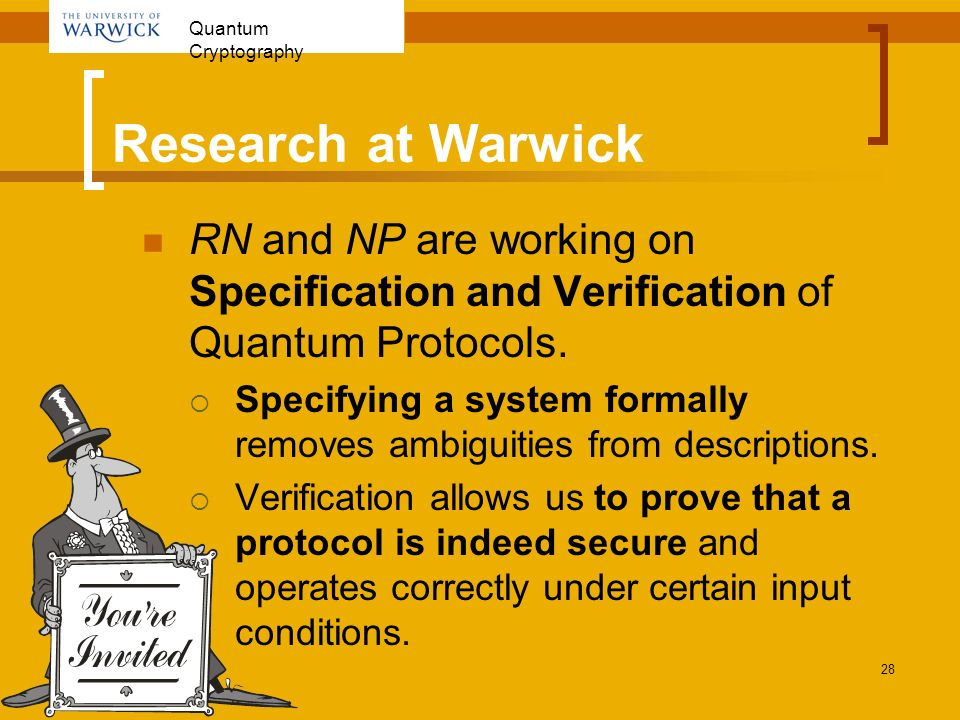 Research at Warwick RN and NP are working on Specification and Verification of Quantum Protocols.