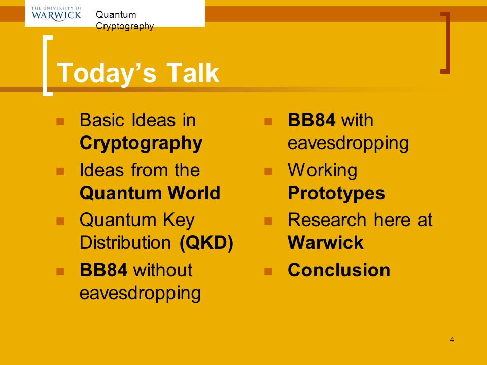 Today's Talk Basic Ideas in Cryptography Ideas from the Quantum World