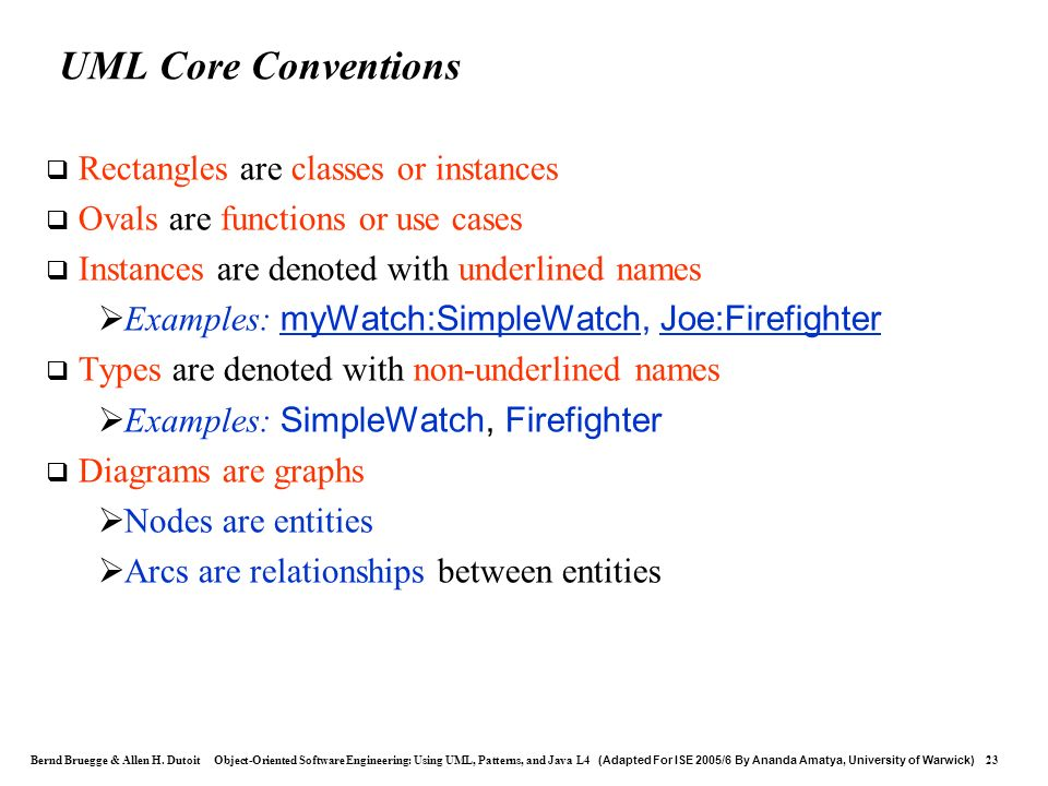 UML Core Conventions Rectangles are classes or instances