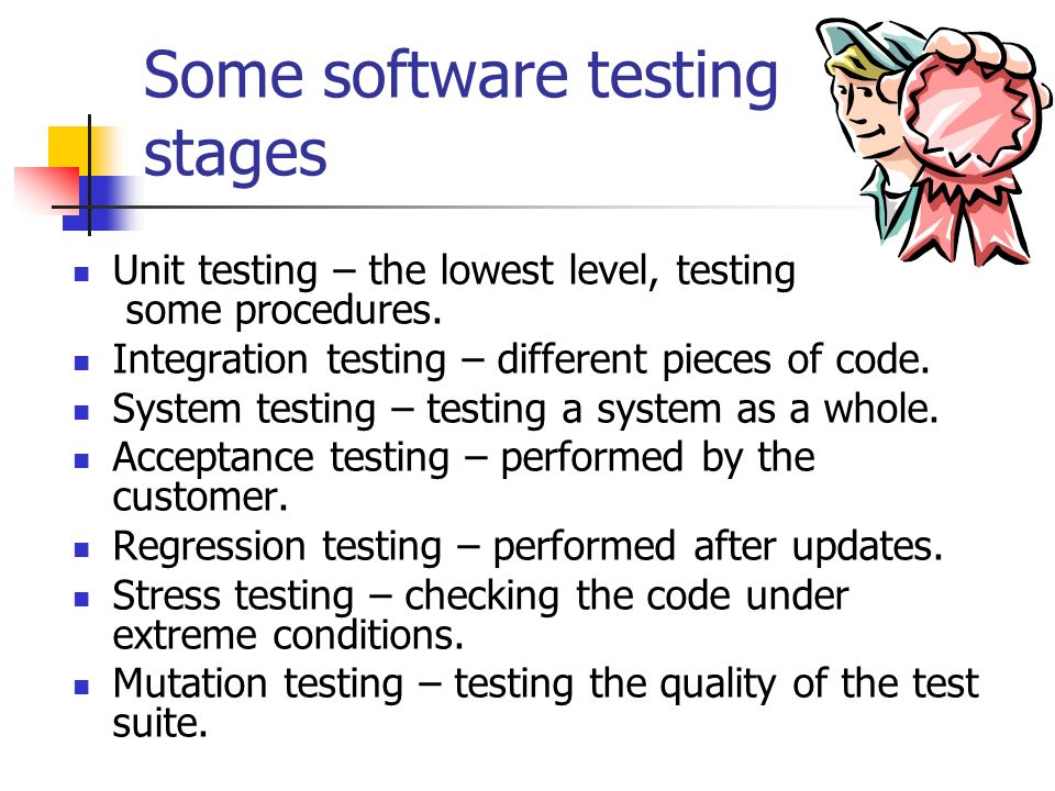 Some software testing stages