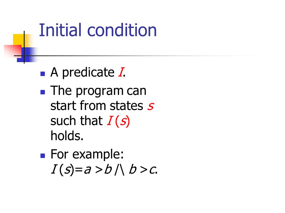 Initial condition A predicate I.