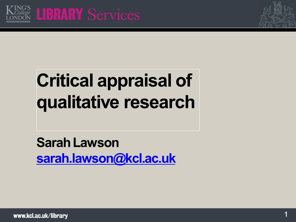 Critical appraisal of qualitative research Sarah Lawson sarah
