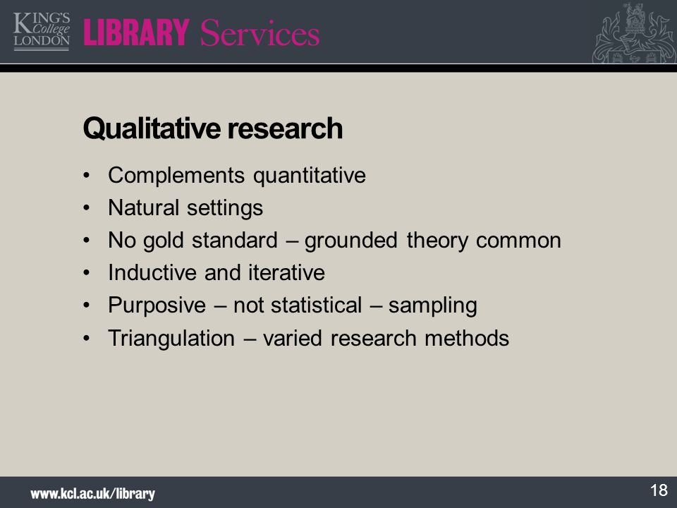 Qualitative research Complements quantitative Natural settings