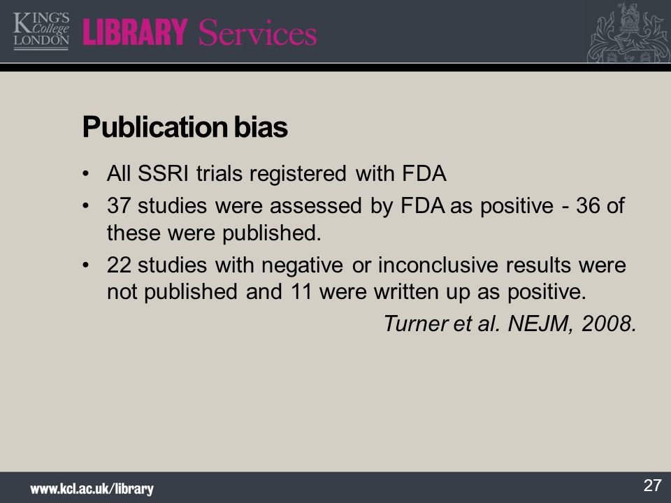 Publication bias All SSRI trials registered with FDA