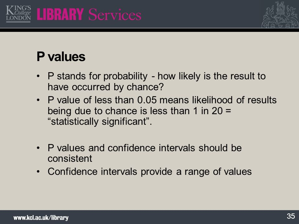 P values P stands for probability - how likely is the result to have occurred by chance