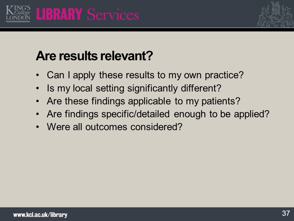 Are results relevant Can I apply these results to my own practice