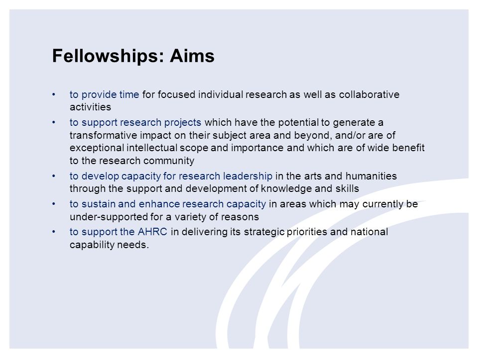 Fellowships: Aims to provide time for focused individual research as well as collaborative activities.