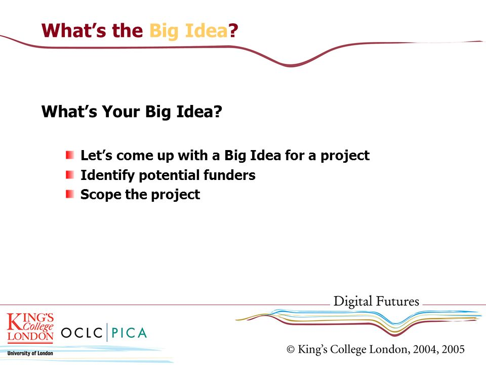 What's the Big Idea What's Your Big Idea