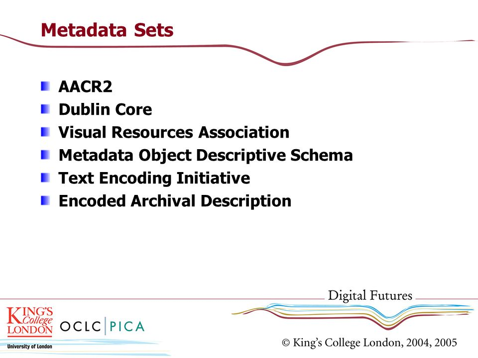 Metadata Sets AACR2 Dublin Core Visual Resources Association