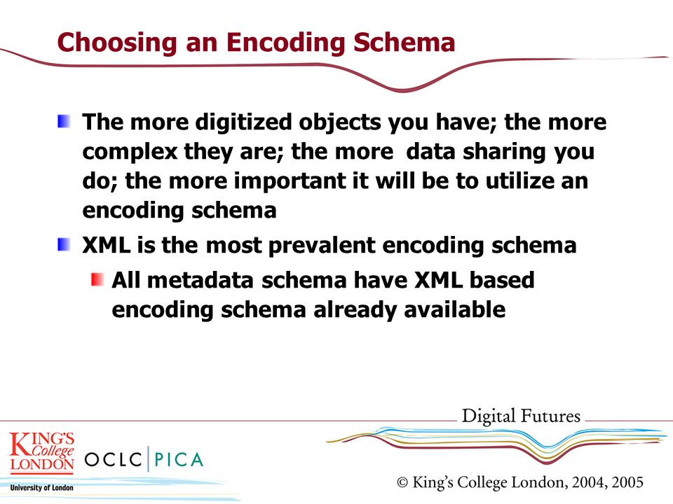 Choosing an Encoding Schema
