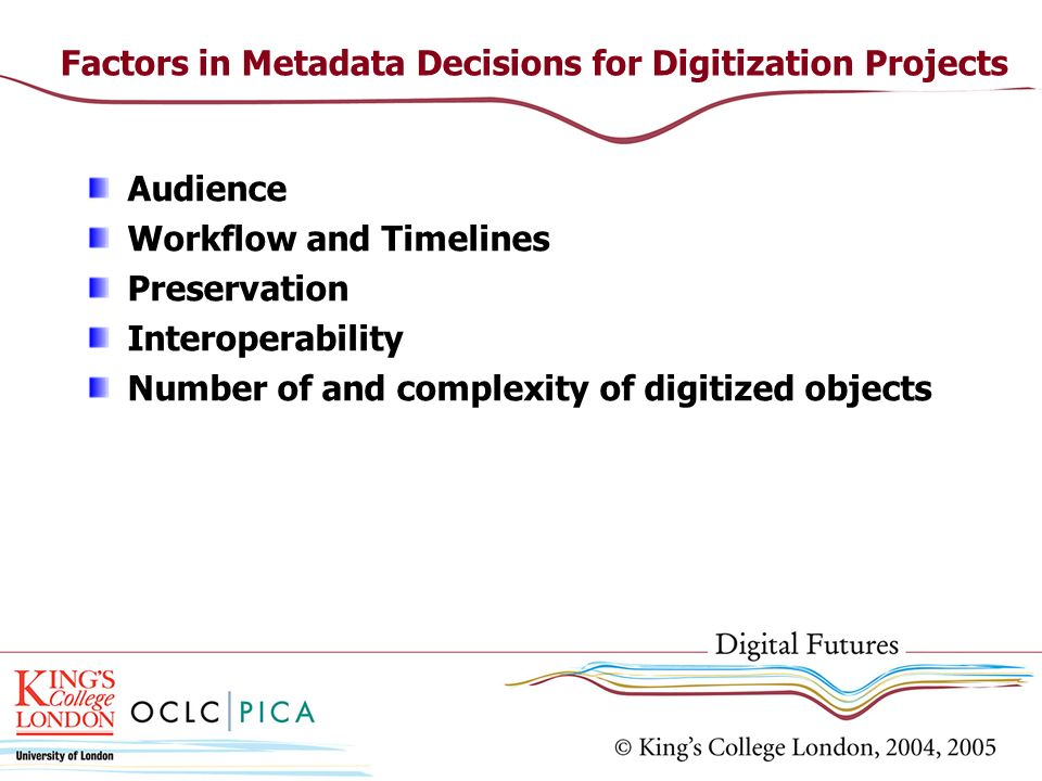 Factors in Metadata Decisions for Digitization Projects