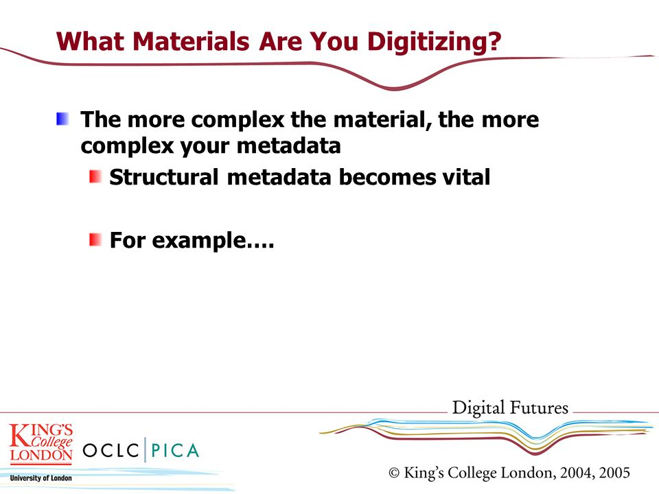 What Materials Are You Digitizing