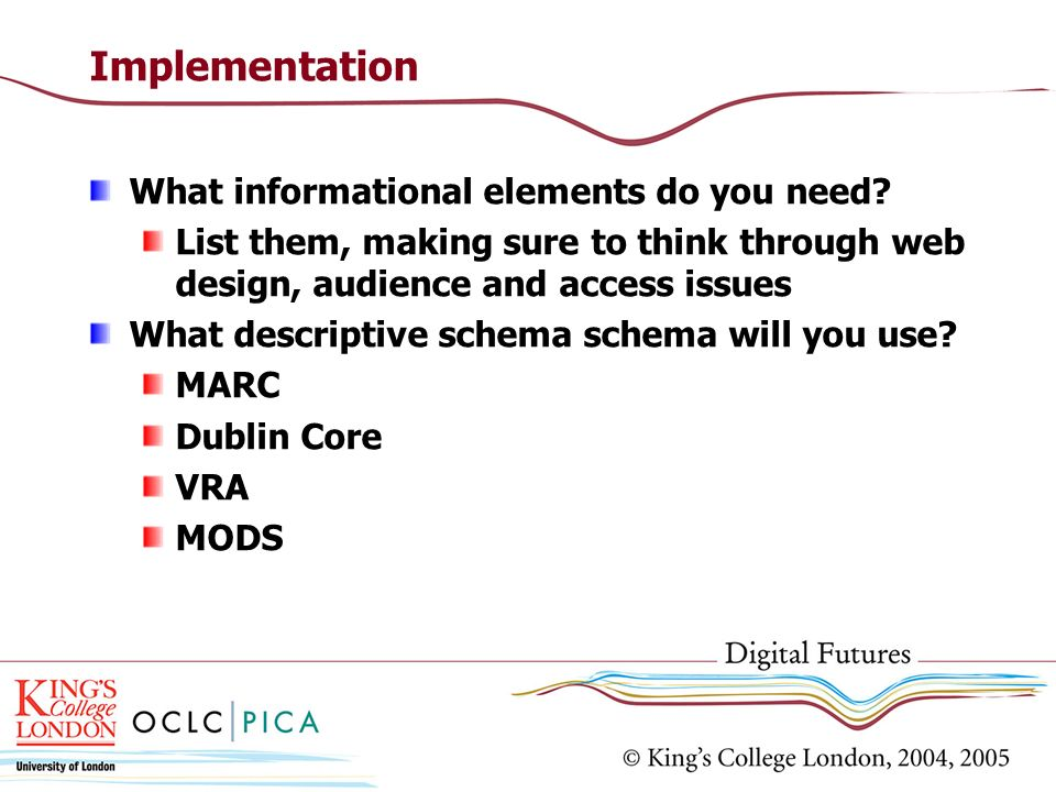 Implementation What informational elements do you need