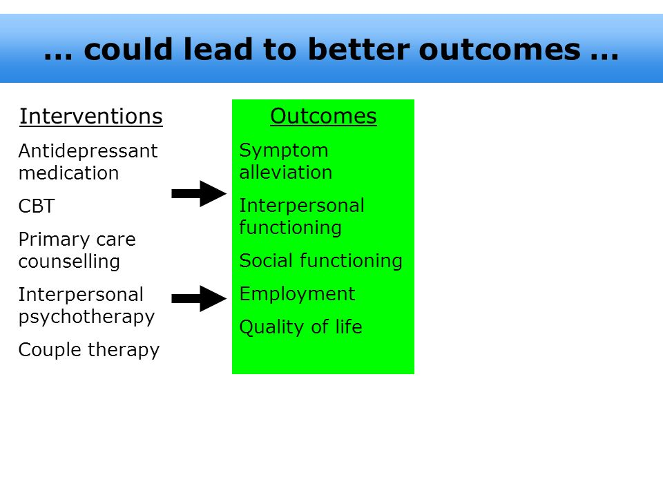 … could lead to better outcomes …