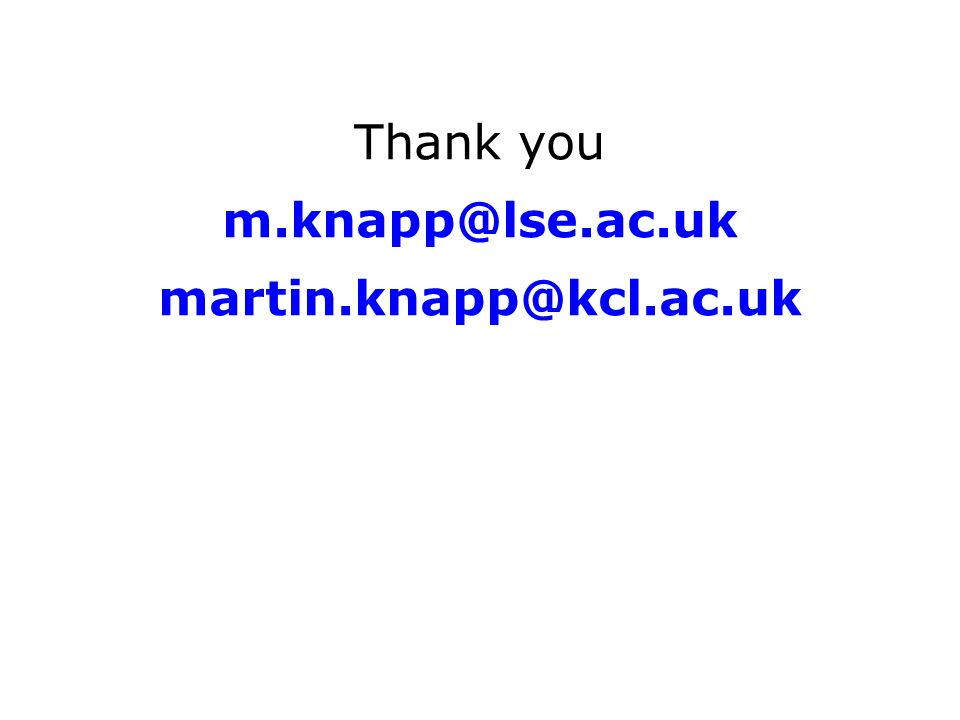 Thank you m.knapp@lse.ac.uk martin.knapp@kcl.ac.uk
