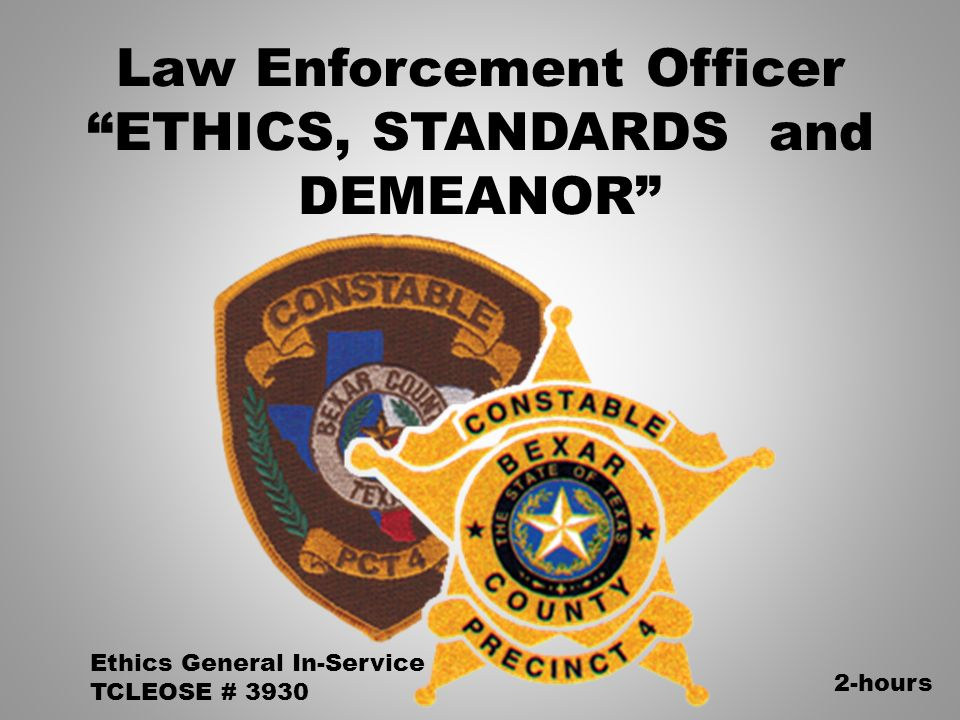 Law Enforcement Officer Ethics Standards And Demeanor Ppt Download