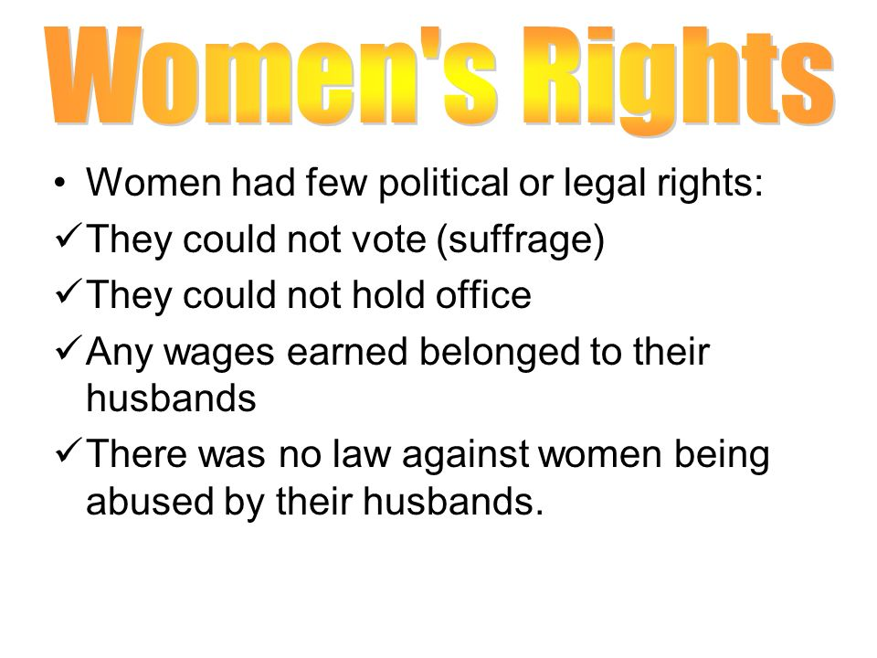Women s Rights Women had few political or legal rights: