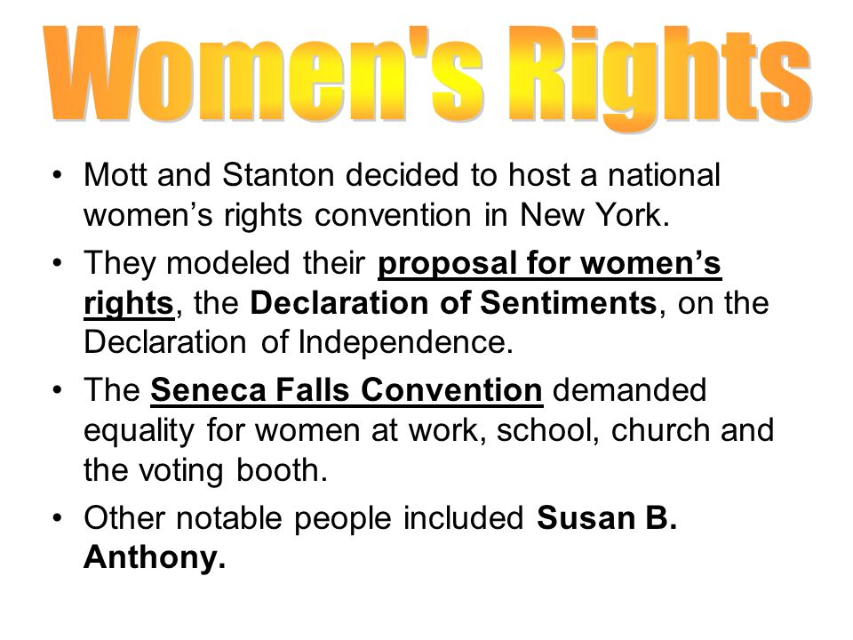 Women s Rights Mott and Stanton decided to host a national women's rights convention in New York.