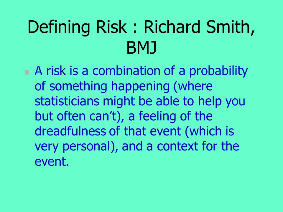 Defining Risk : Richard Smith, BMJ