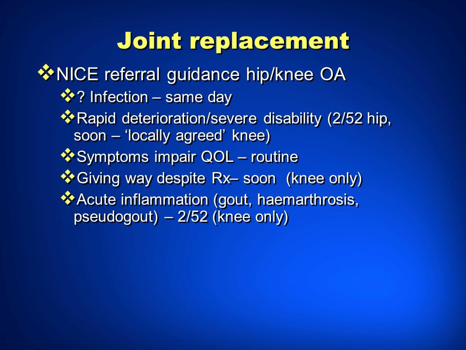 Joint replacement NICE referral guidance hip/knee OA