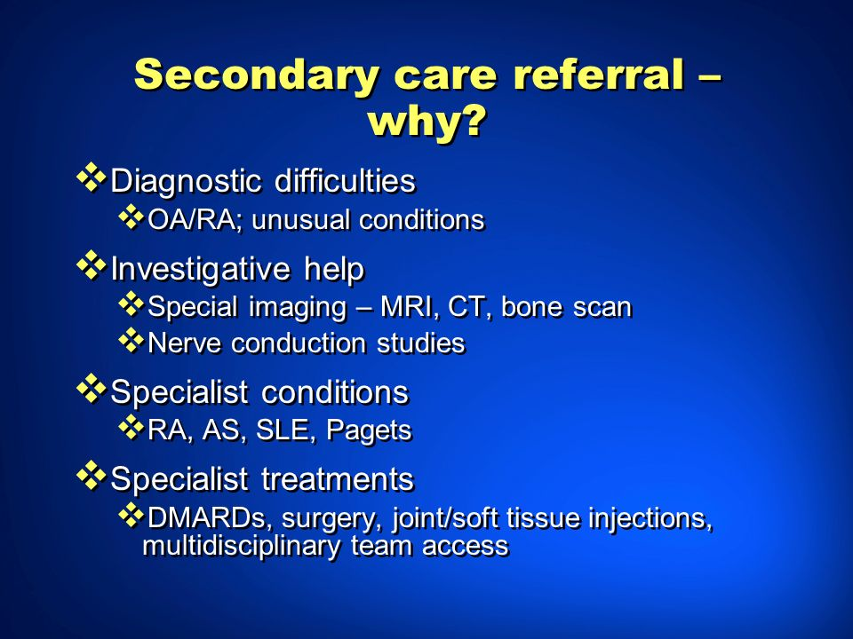 Secondary care referral – why
