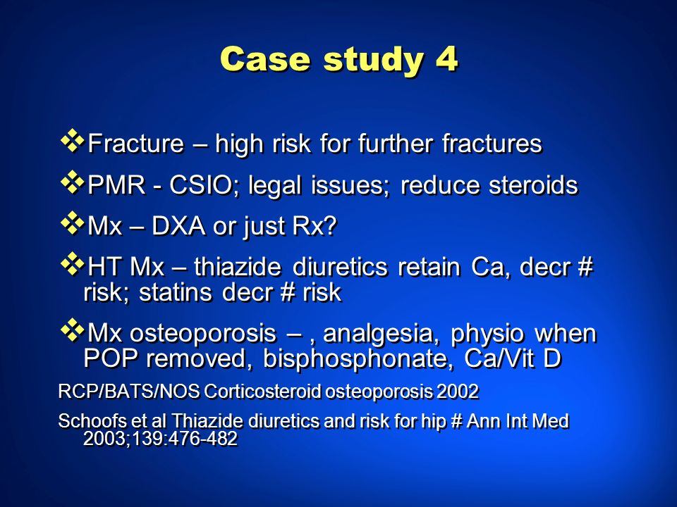 Case study 4 Fracture – high risk for further fractures