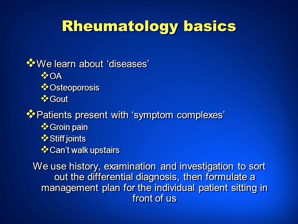 Rheumatology basics We learn about 'diseases'