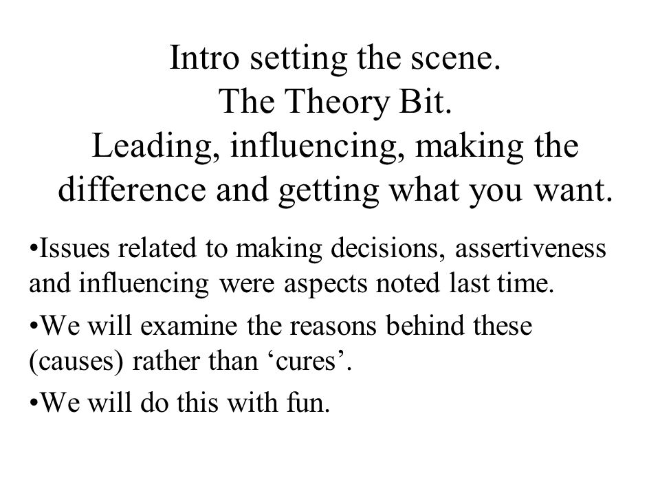 Intro setting the scene. The Theory Bit