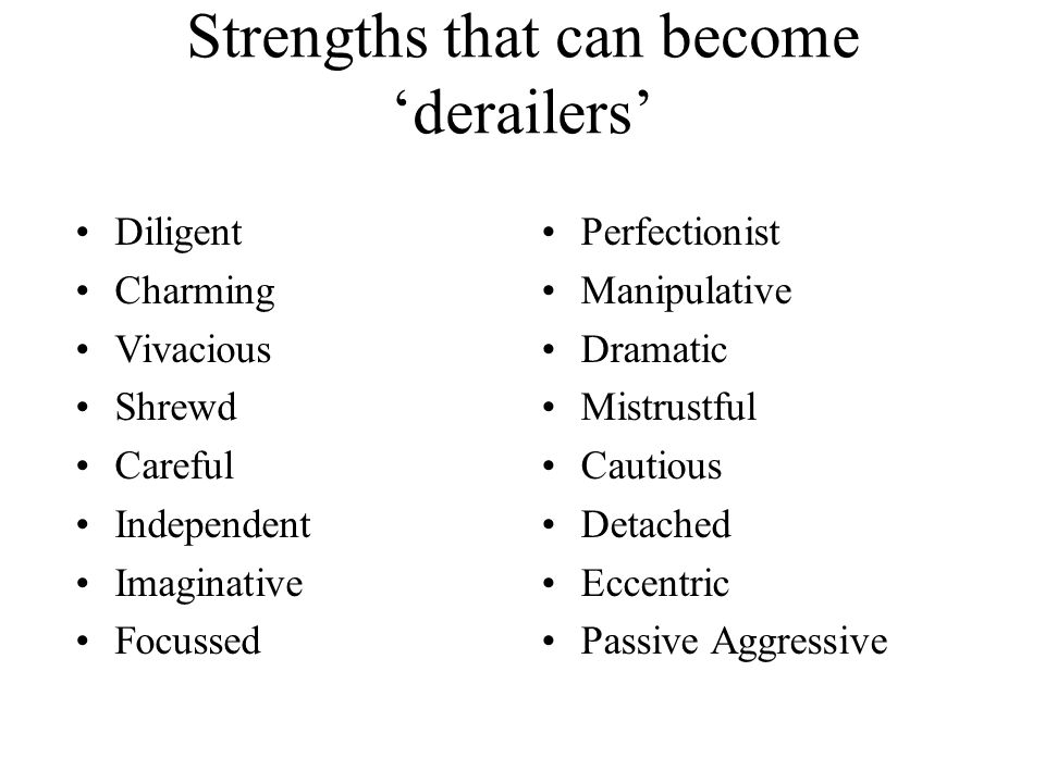 Strengths that can become 'derailers'