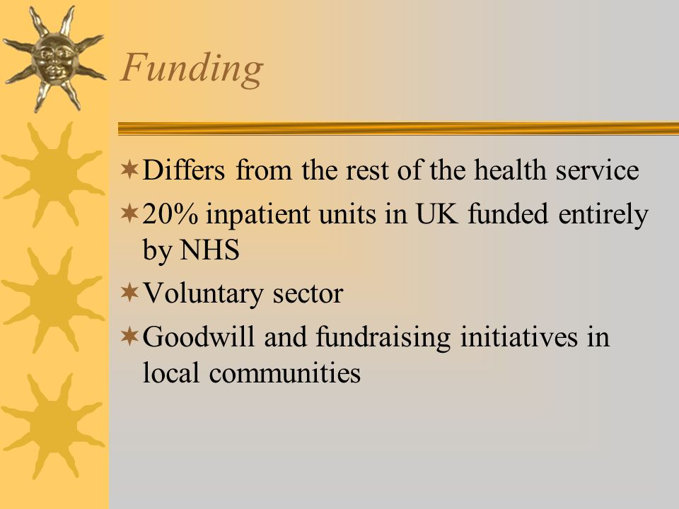 Funding Differs from the rest of the health service