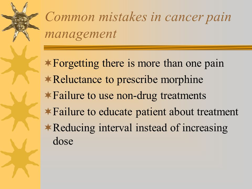 Common mistakes in cancer pain management