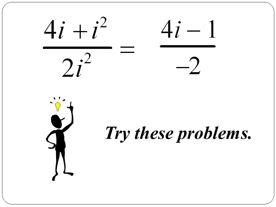 Try these problems.