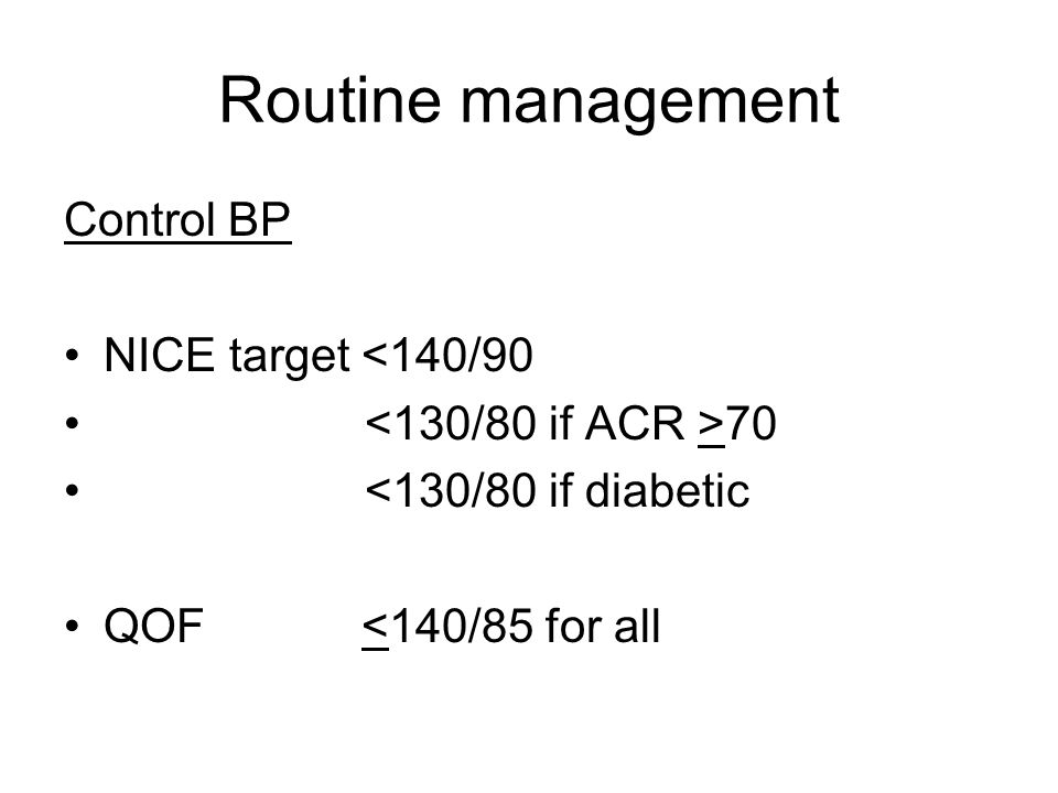 Routine management Control BP NICE target <140/90